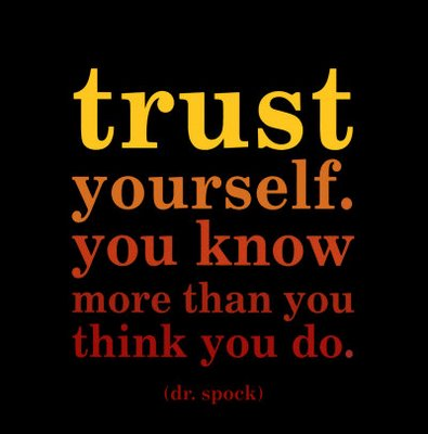 Trust Yourself!
